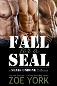 Zoe York - Fall for a SEAL: three book military romance collection  artwork