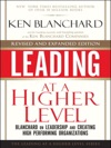 Leading At A Higher Level Revised And Expanded Edition