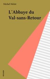LABBAYE DU VAL-SANS-RETOUR