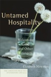 Untamed Hospitality The Christian Practice Of Everyday Life