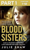 Blood Sisters: Part 1 of 3 (Tales of the Notorious Hudson Family, Book 6)