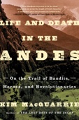 Life and Death in the Andes - Kim MacQuarrie Cover Art