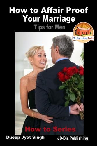 How to Affair Proof Your Marriage Tips for Men