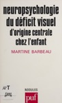 Neuropsychologie Du Dficit Visuel Dorigine Centrale Chez Lenfant