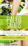 Paleo Salads 100 Original Paleo Salad Recipes For Massive Weight Loss And A Healthy Lifestyle
