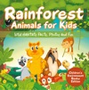 Rainforest Animals For Kids Wild Habitats Facts Photos And Fun  Childrens Environment Books Edition