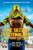 The Secret Footballer: What Goes on Tour