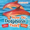 How Do Dolphins Talk Biology Textbook K2  Childrens Biology Books