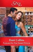 Dani Collins - Pursued By The Desert Prince artwork