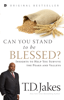 T.D. Jakes - Can You Stand to be Blessed? artwork
