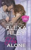 His Alone - Alexa Riley Cover Art