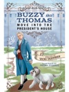 Buzzy And Thomas Move Into The Presidents House