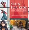 Spain For Kids People Places And Cultures - Children Explore The World Books