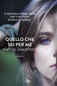 Rachel Van Dyken - Quello che sei per me artwork