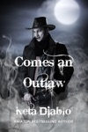 Comes An Outlaw