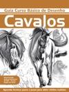 Guia Curso Bsico De Desenho - Cavalos