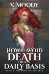 How To Avoid Death On A Daily Basis Book 2 Welcome To Fengarad