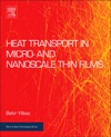 Heat Transport In Micro- And Nanoscale Thin Films Enhanced Edition