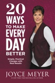 20 Ways to Make Every Day Better - Joyce Meyer Cover Art