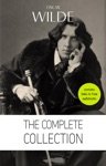 Oscar Wilde The Complete Collection  The Picture Of Dorian Gray  Lady Windermeres Fan  The Importance Of Being Earnest  An Ideal Husband  The Happy Prince  Lord Arthur Saviles Crime And Many More