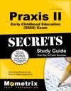 Praxis II Early Childhood Education 5025 Exam Secrets Study Guide