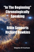 """""""In The Beginning"""" Chronologically Speaking Bible Supports Richard Dawkins"""