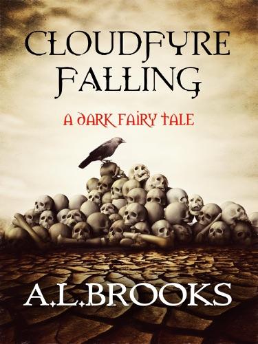 Cloudfyre Falling A dark fairy tale