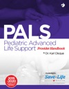 Pediatric Advanced Life Support PALS Provider Handbook