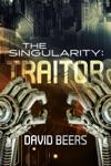 The Singularity Traitor