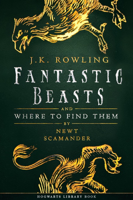 Fantastic Beasts and Where to Find Them JK Rowling Book