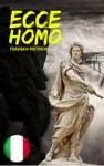 Ecce Homo Come Si Diventa Ci Che Si