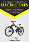 The Complete Guide To Electric Bikes Everything You Should Know Before And After Buying Your Electric Bike