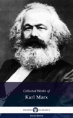 Delphi Collected Works of Karl Marx (Illustrated)
