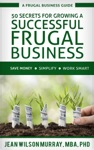 50 Secrets For Growing A Successful Frugal Business