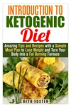 Introduction To Ketogenic Diet  Amazing Tips And Recipes With A Sample Meal Plan To Lose Weight And Turn Your Body Into A Fat Burning Furnace