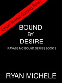 Ryan Michele - Bound by Desire (Ravage MC Bound Series Book 2) artwork