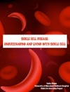 Sickle Cell Disease Understanding And Living With Sickle Cell