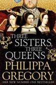 Philippa Gregory - Three Sisters, Three Queens artwork