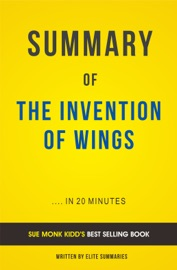 THE INVENTION OF WINGS: BY SUE MONK KIDD | SUMMARY & ANALYSIS