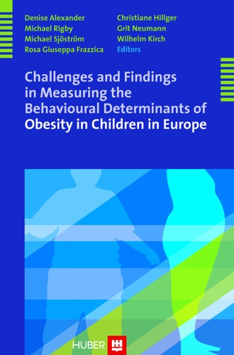 Challenges and Findings in Measuring the Behavioural Determinants of Obesity in Children in Europe