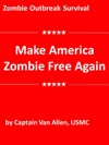 Zombie Outbreak Survival Make America Zombie Free Again