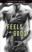 Lucia Jordan - Feels So Good - Complete Series artwork