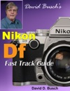 David Buschs Nikon Df Fast Track Guide