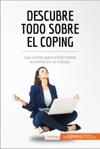 Descubre Todo Sobre El Coping