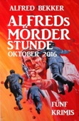 Alfreds Mörder-Stunde Oktober 2016