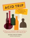 Acid Trip Travels In The World Of Vinegar