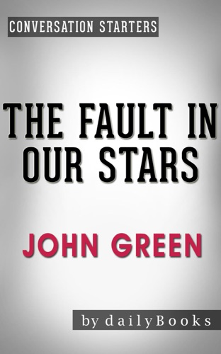 The Fault in Our Stars A Novel by John Green  Conversation Starters