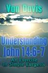 Understanding John 66-7 An Exercise In Simple Exegesis