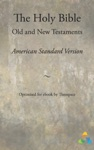 The Holy Bible American Standard Version - Old And New Testaments