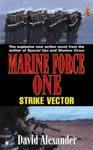Marine Force One Strike Vector